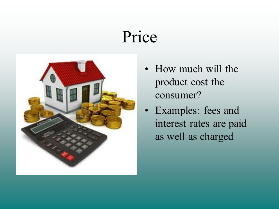 Price How much will the product cost the consumer.