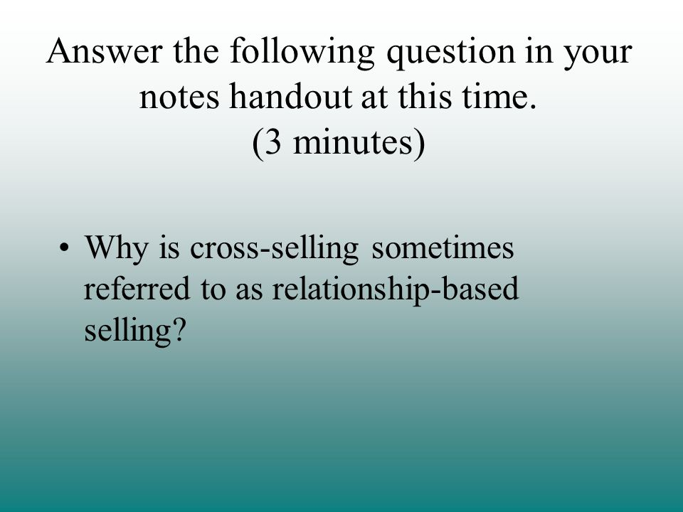 Why is cross-selling sometimes referred to as relationship-based selling.