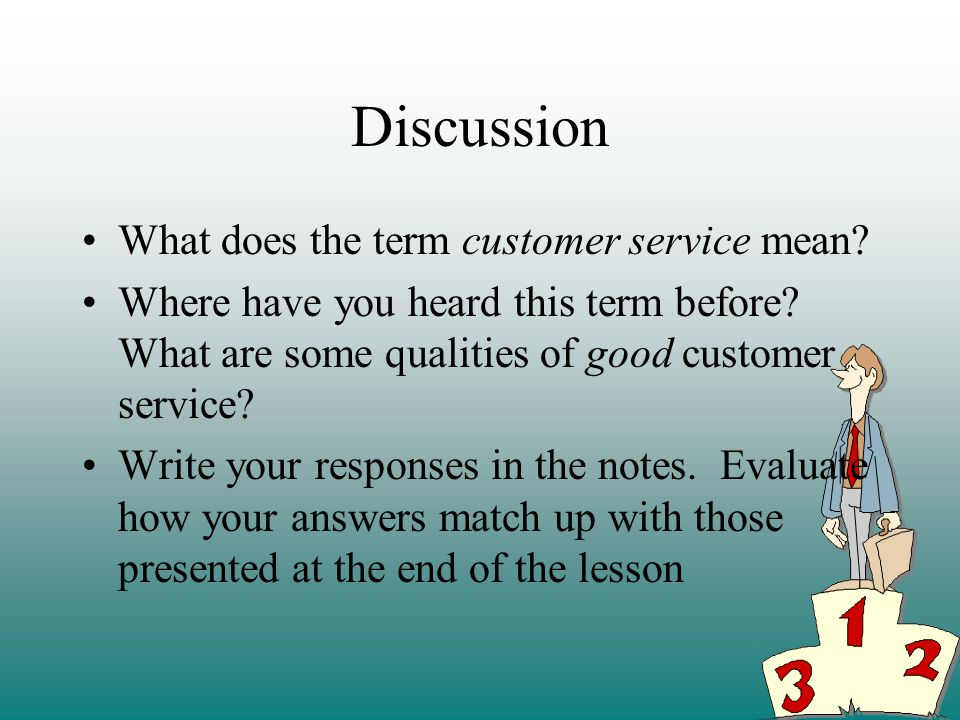 Discussion What does the term customer service mean.