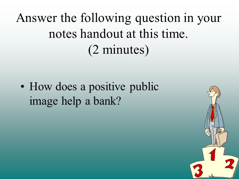 How does a positive public image help a bank.