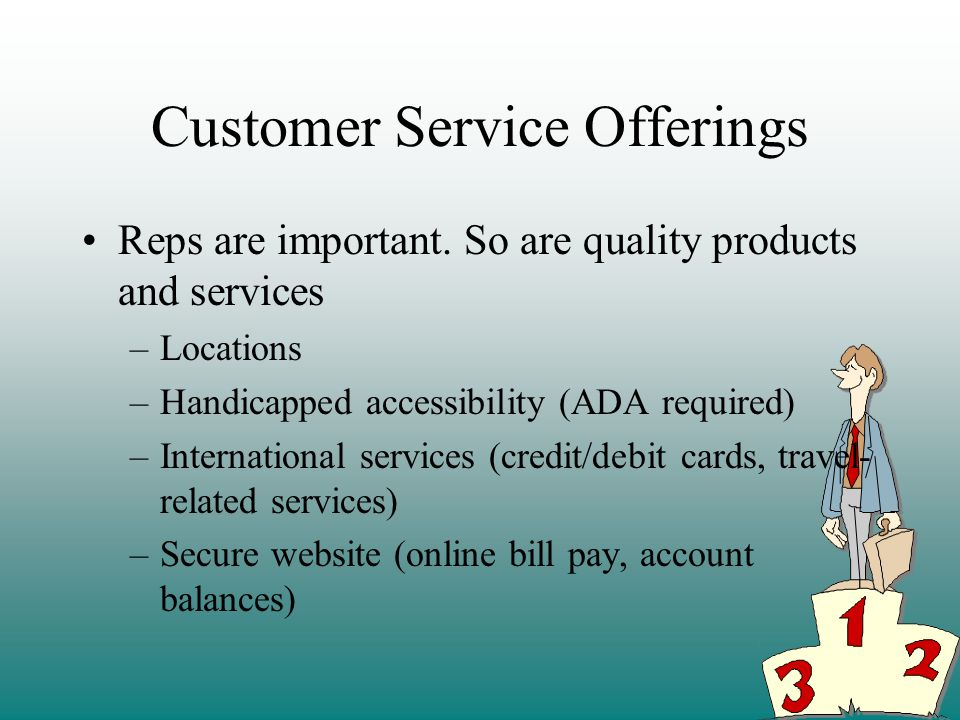 Customer Service Offerings Reps are important.
