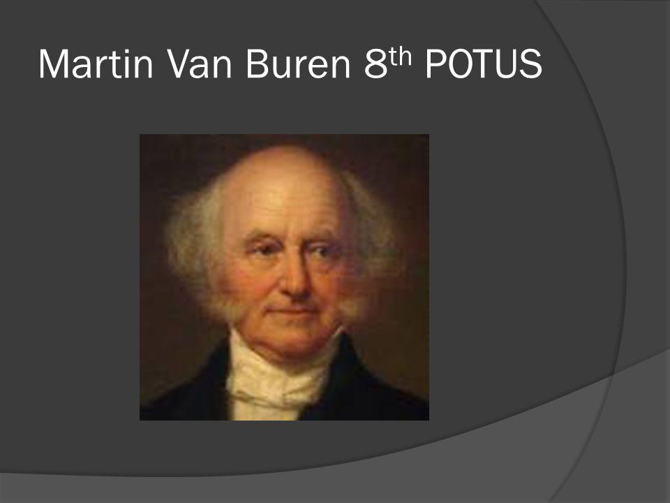 Martin Van Buren 8 th POTUS