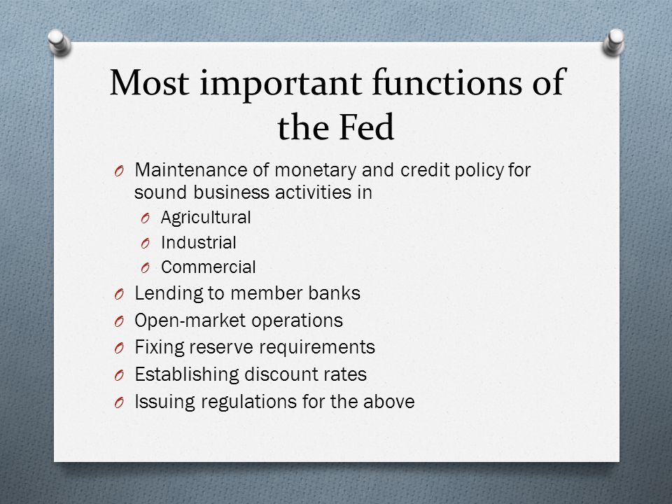 Most important functions of the Fed O Maintenance of monetary and credit policy for sound business activities in O Agricultural O Industrial O Commerc