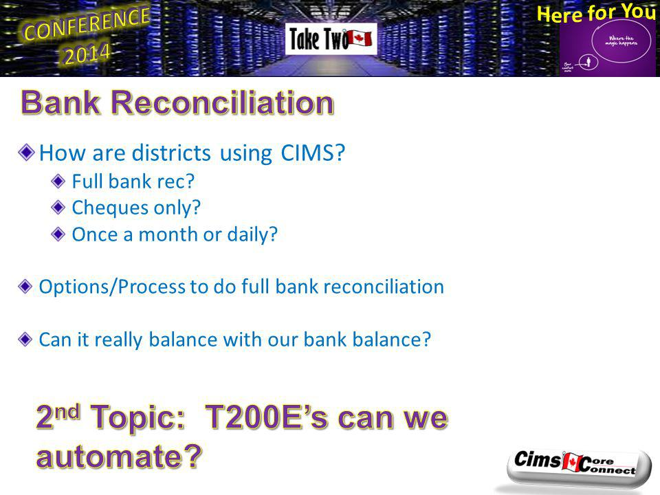 How are districts using CIMS. Full bank rec. Cheques only.
