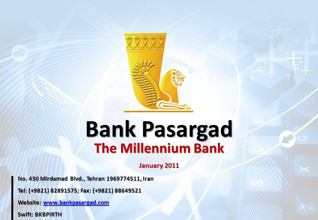 Bank Pasargad No. 430 Mirdamad Blvd., Tehran 1969774511, Iran Tel: (+9821) 82891575; Fax: (+9821) 88649521 Website: www.bankpasargad.com www.bankpasar