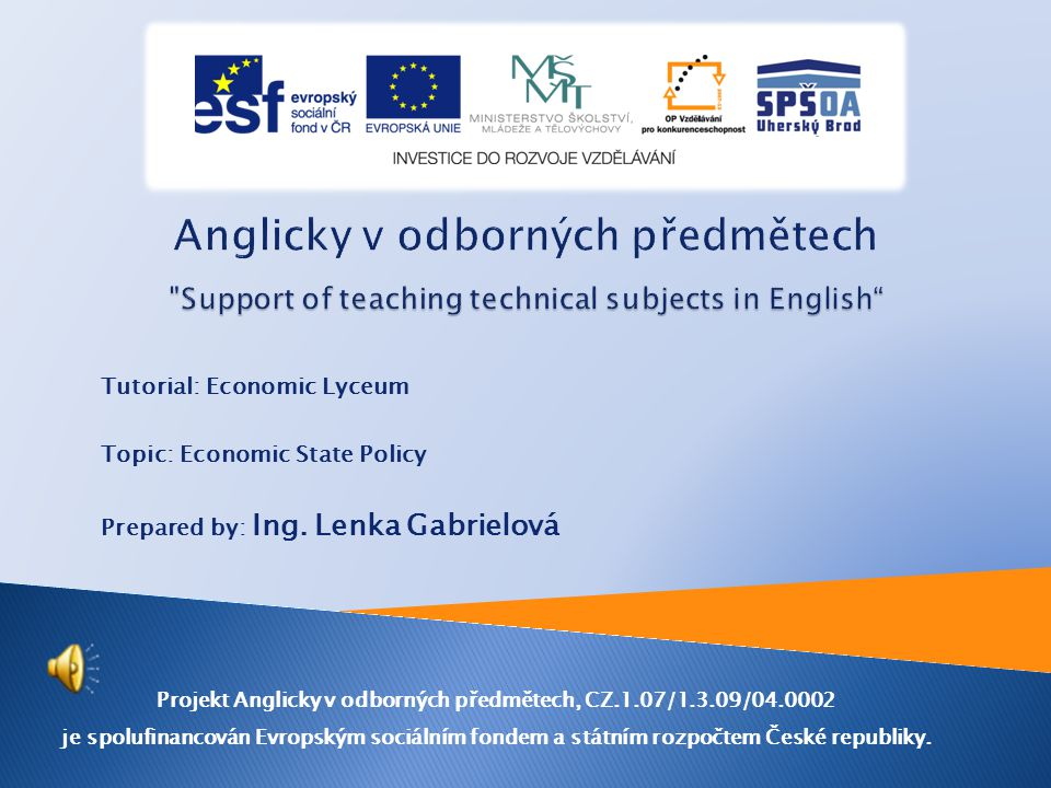 Tutorial: Economic Lyceum Topic: Economic State Policy Prepared by: Ing.