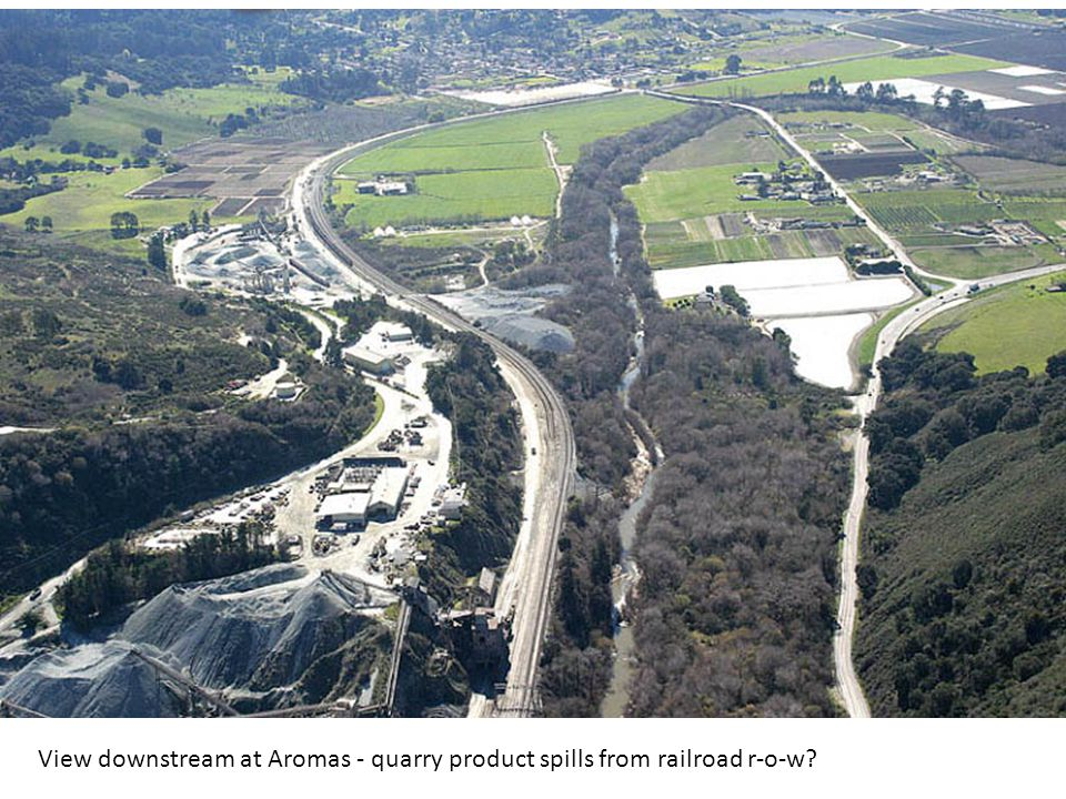 View downstream at Aromas - quarry product spills from railroad r-o-w