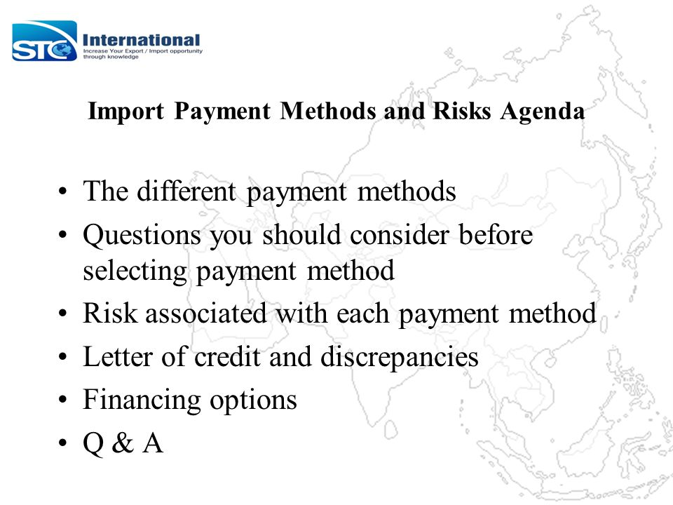 Consider the Following Questions Before Selecting Payment Method Do you have a good relationship with your buyer.