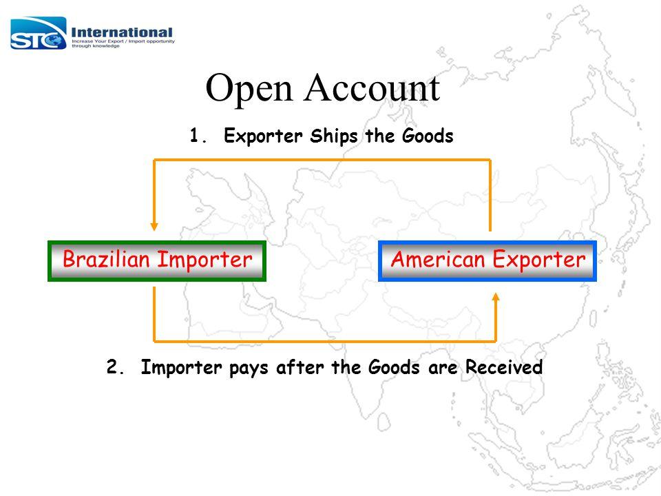 Open Account Brazilian ImporterAmerican Exporter 1.
