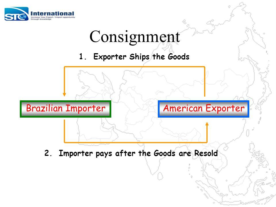 Consignment Brazilian ImporterAmerican Exporter 1.