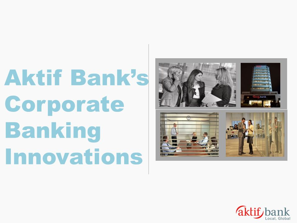 Aktif Banks Corporate Banking Innovations