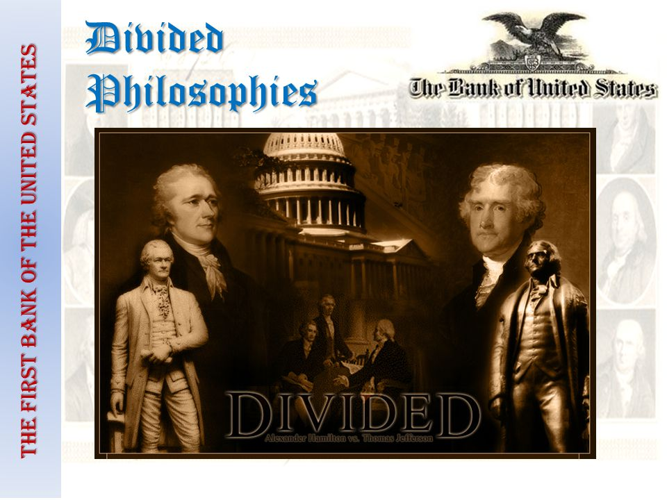 The First Bank of the United States Divided Philosophies