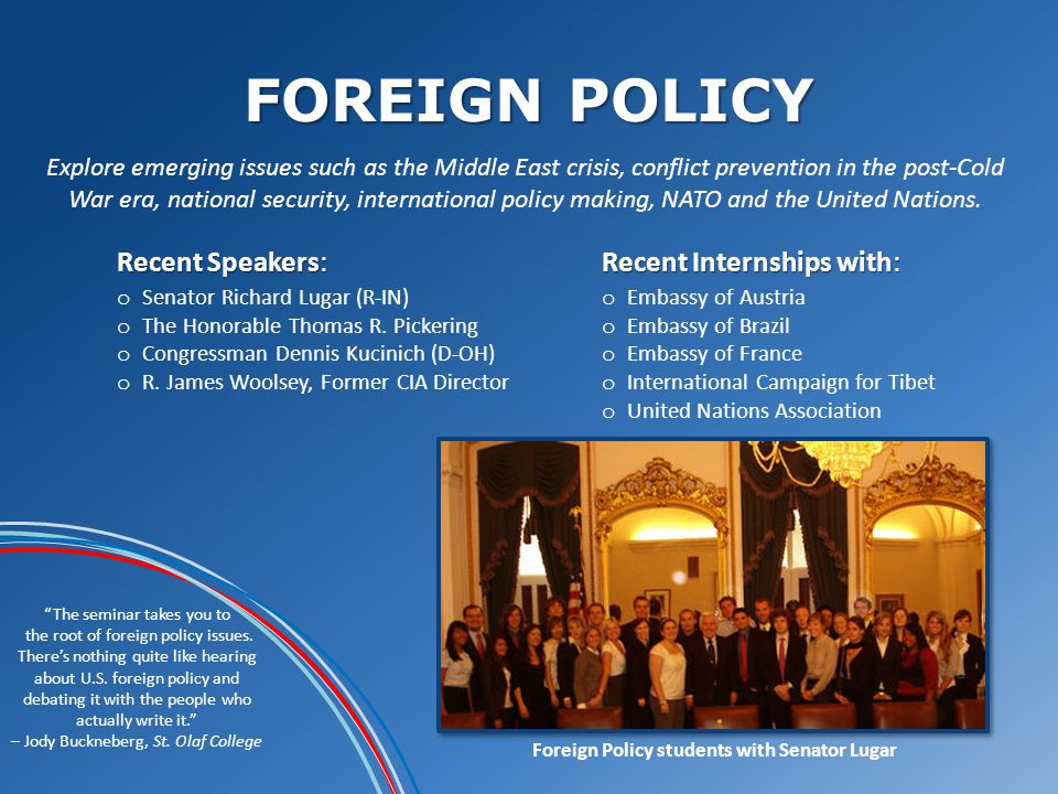 FOREIGN POLICY The seminar takes you to the root of foreign policy issues.