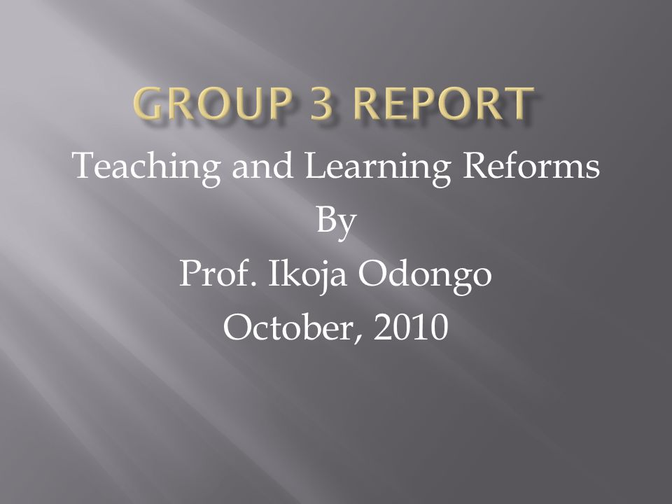 Teaching and Learning Reforms By Prof. Ikoja Odongo October, 2010
