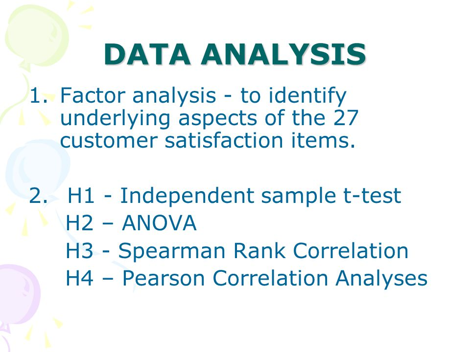 DATA ANALYSIS 1.Factor analysis - to identify underlying aspects of the 27 customer satisfaction items.