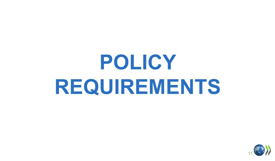 11 POLICY REQUIREMENTS