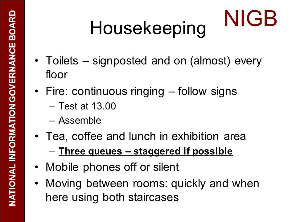 Housekeeping Toilets – signposted and on (almost) every floor Fire: continuous ringing – follow signs –Test at 13.00 –Assemble Tea, coffee and lunch i