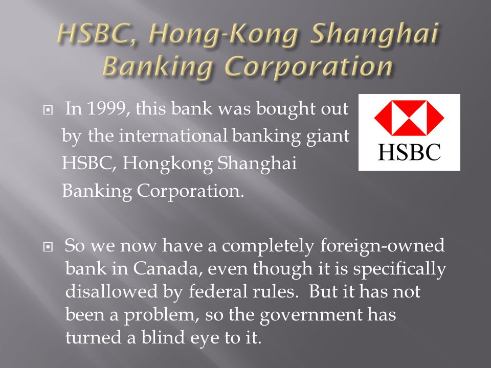 In 1999, this bank was bought out by the international banking giant HSBC, Hongkong Shanghai Banking Corporation.