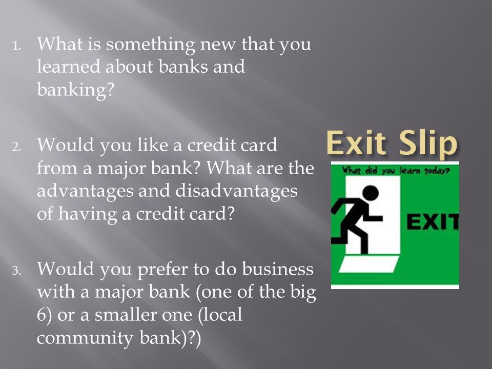 1. What is something new that you learned about banks and banking.
