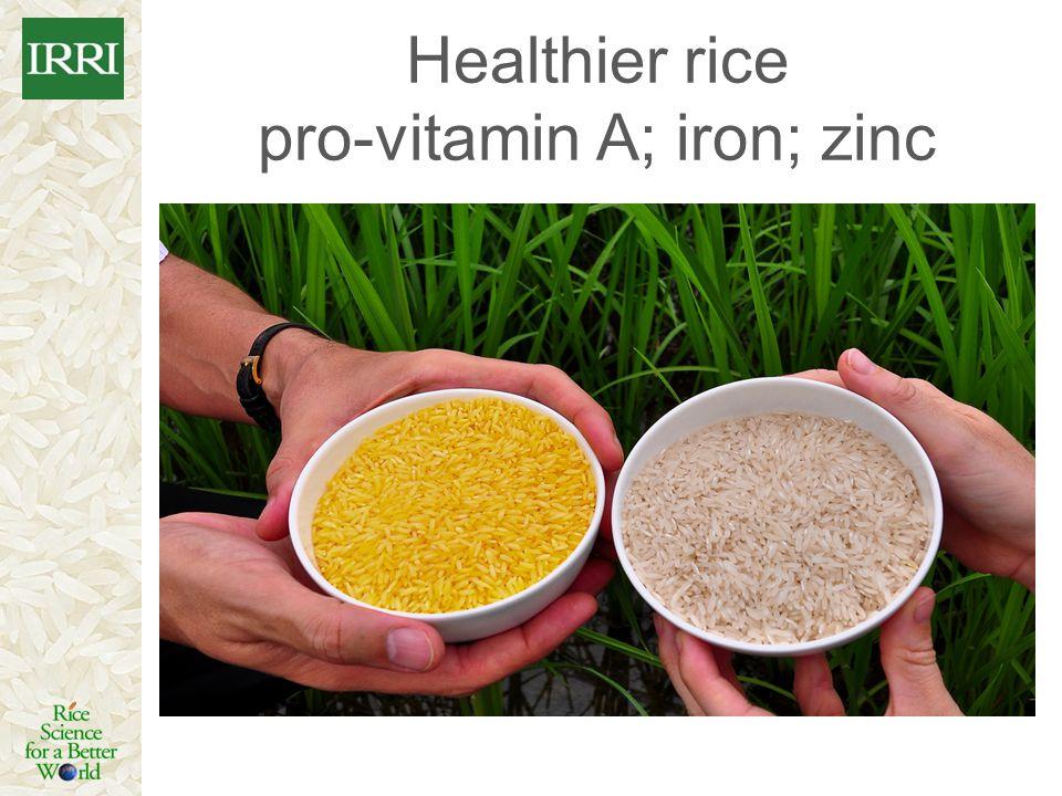 Healthier rice pro-vitamin A; iron; zinc