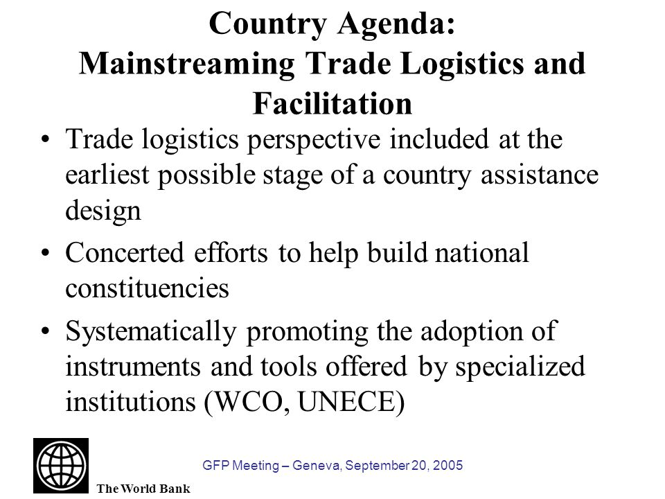 The World Bank GFP Meeting – Geneva, September 20, 2005 World Bank Trade Facilitation FY05 Projects