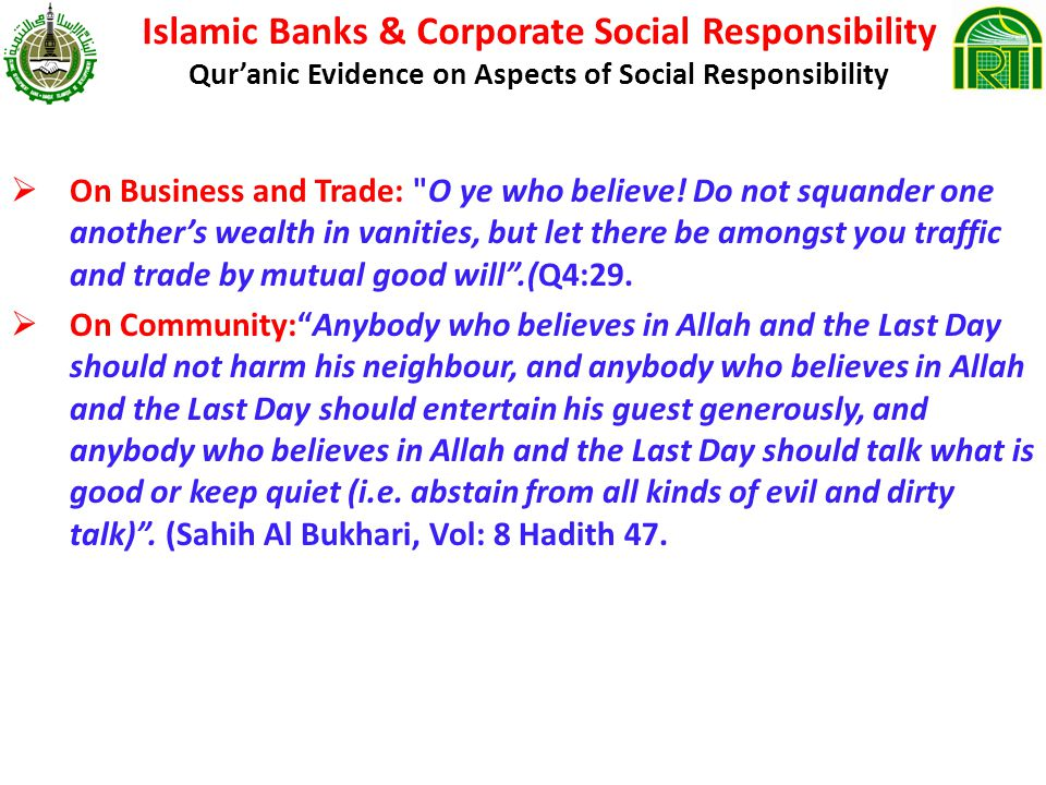 Islamic Banks & Corporate Social Responsibility Quranic Evidence on Aspects of Social Responsibility On Business and Trade: O ye who believe.