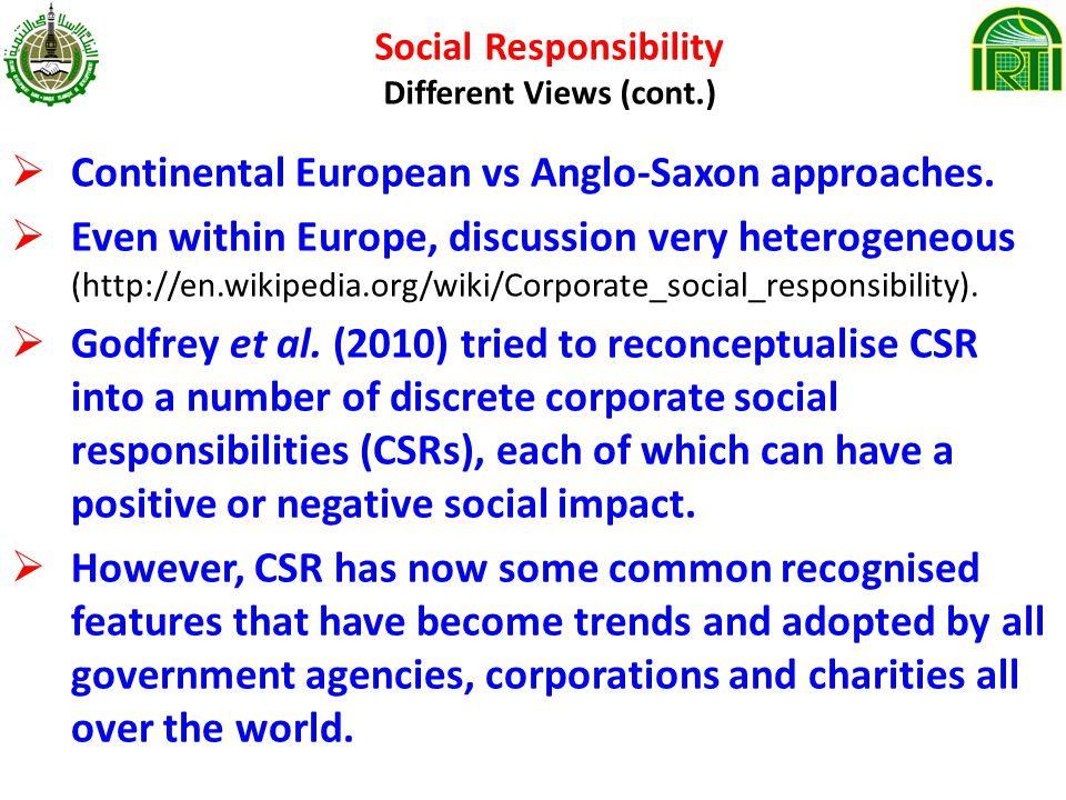 Social Responsibility Different Views (cont.) Continental European vs Anglo-Saxon approaches.
