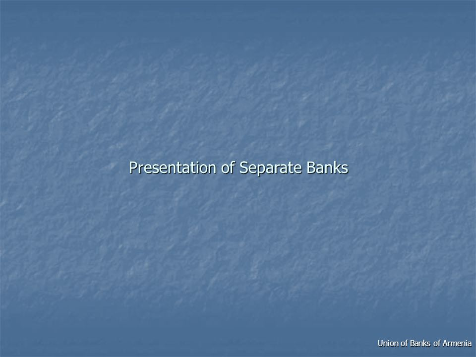 Presentation of Separate Banks Union of Banks of Armenia