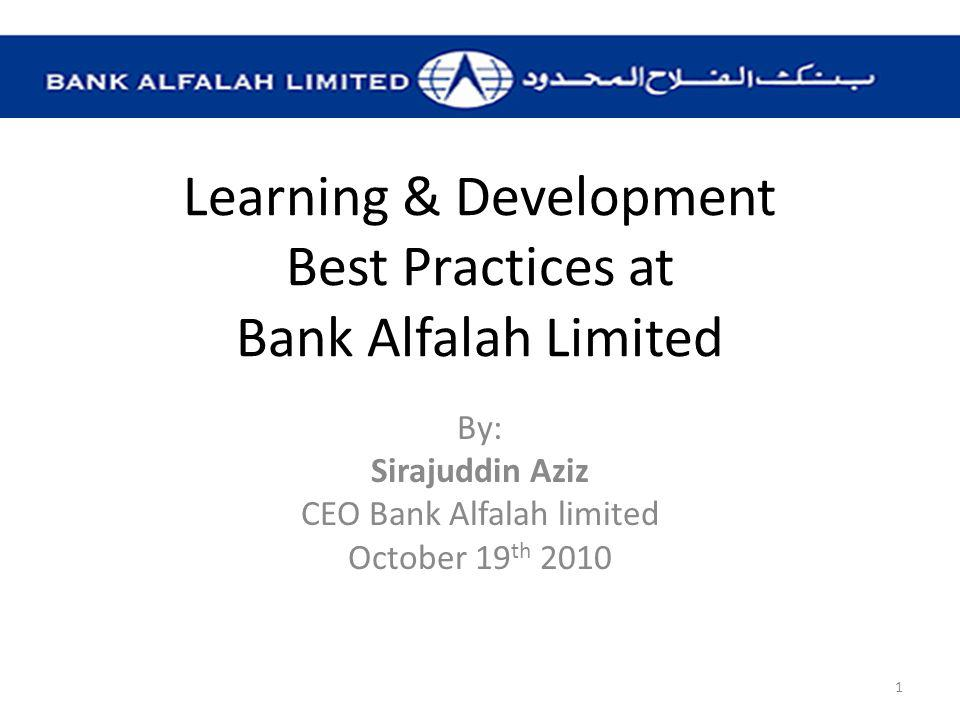 Bank Alfalah Limited today Total number of branches 385 (Dec 2010) 5 th largest bank of the country asset wise Pioneer in the free forever credit cards industry Employee base of 9500 2