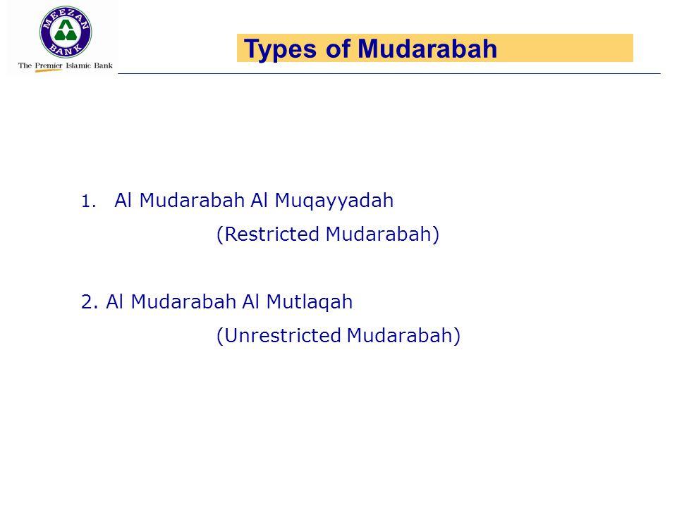 1.Al Mudarabah Al Muqayyadah (Restricted Mudarabah) 2.
