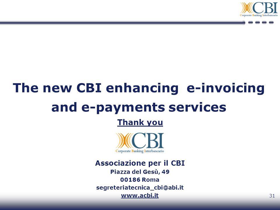 31 Associazione per il CBI Piazza del Gesù, 49 00186 Roma segreteriatecnica_cbi@abi.it www.acbi.it Thank you The new CBI enhancing e-invoicing and e-payments services