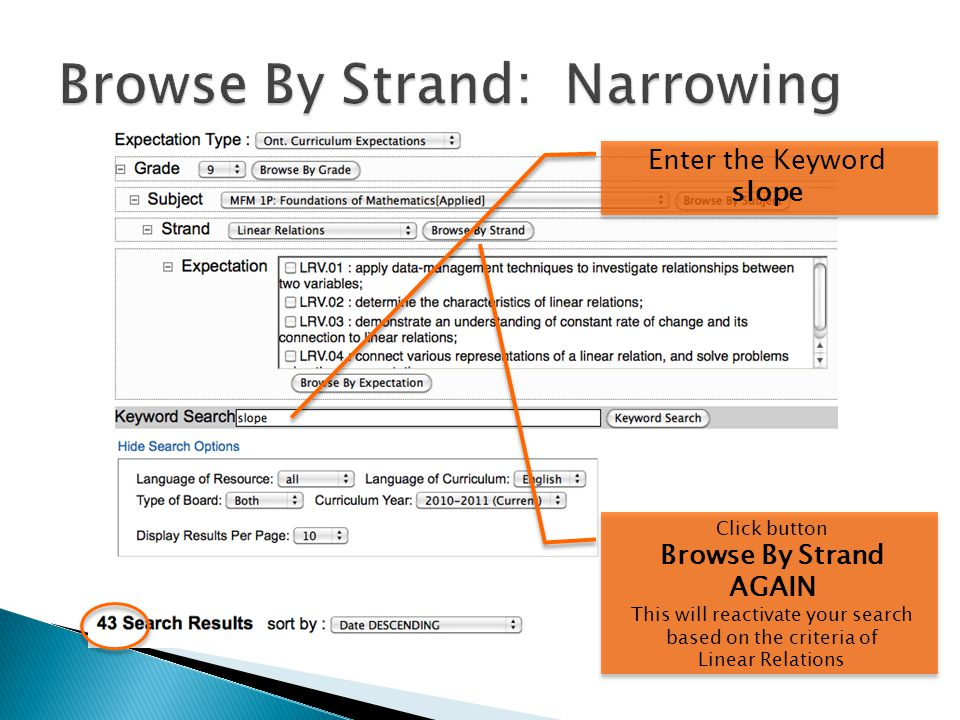 Enter the Keyword slope Click button Browse By Strand AGAIN This will reactivate your search based on the criteria of Linear Relations