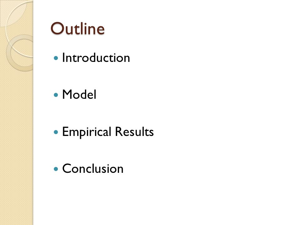 Outline Introduction Model Empirical Results Conclusion