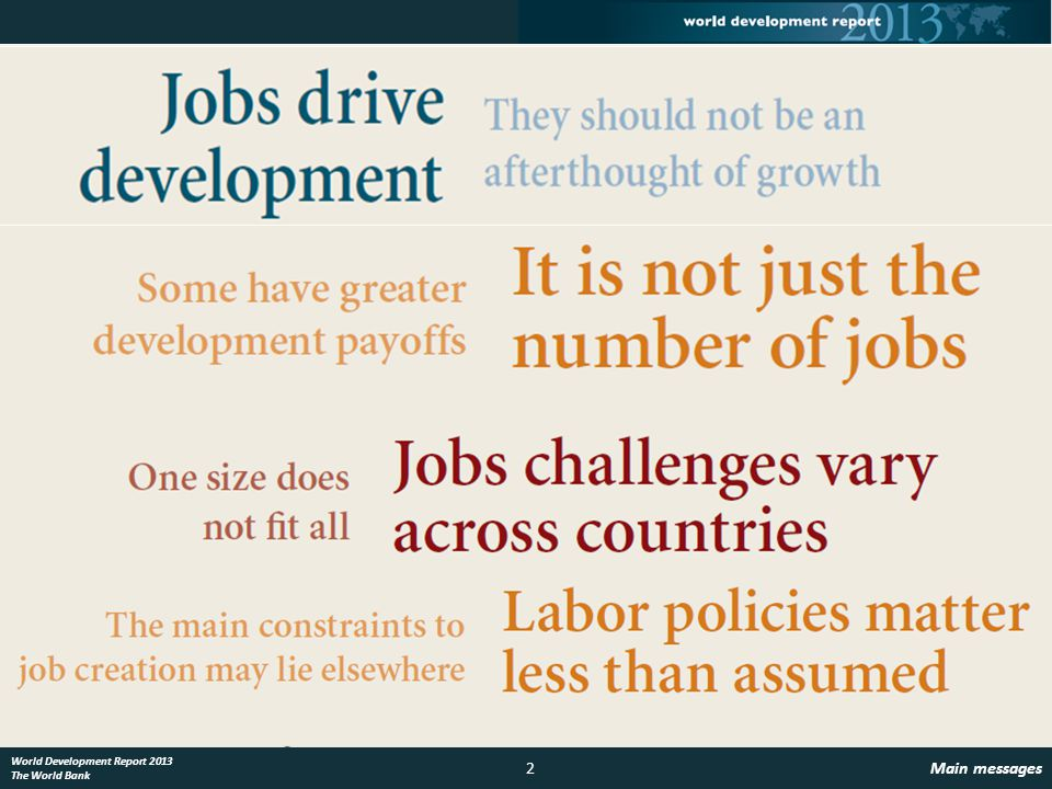 2Main messages World Development Report 2013 The World Bank