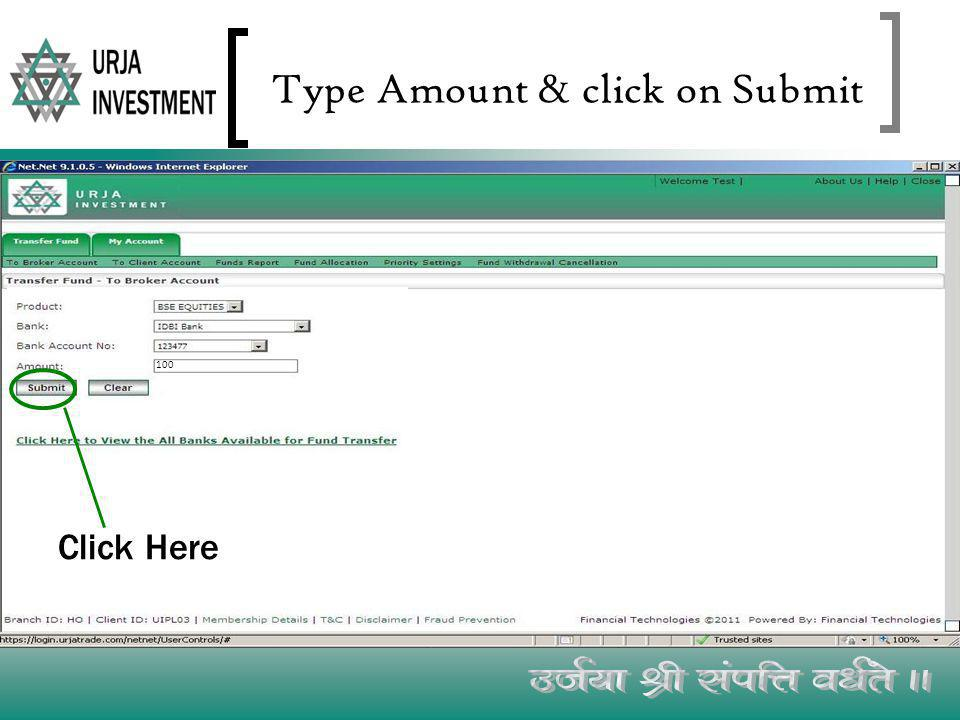 Type Amount & click on Submit 100 Click Here