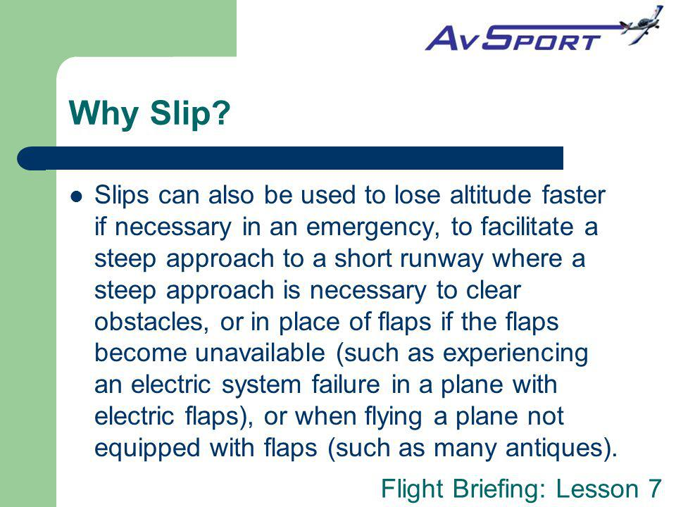 Flight Briefing: Lesson 7 Why Slip.