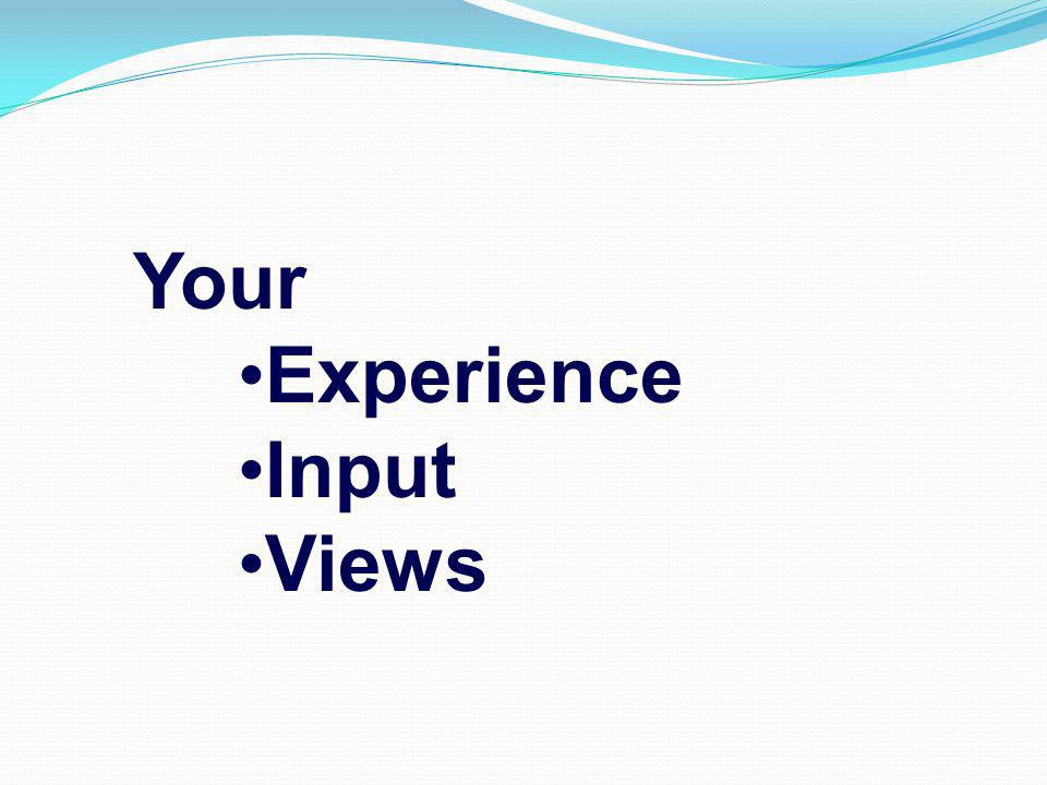 Your Experience Input Views Your Experience Input Views