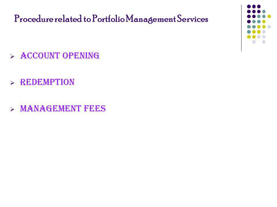 Procedure related to Portfolio Management Services Account Opening Redemption Management Fees