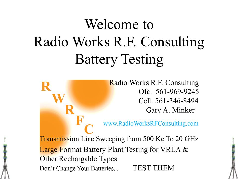 Welcome to Radio Works R.F. Consulting Battery Testing