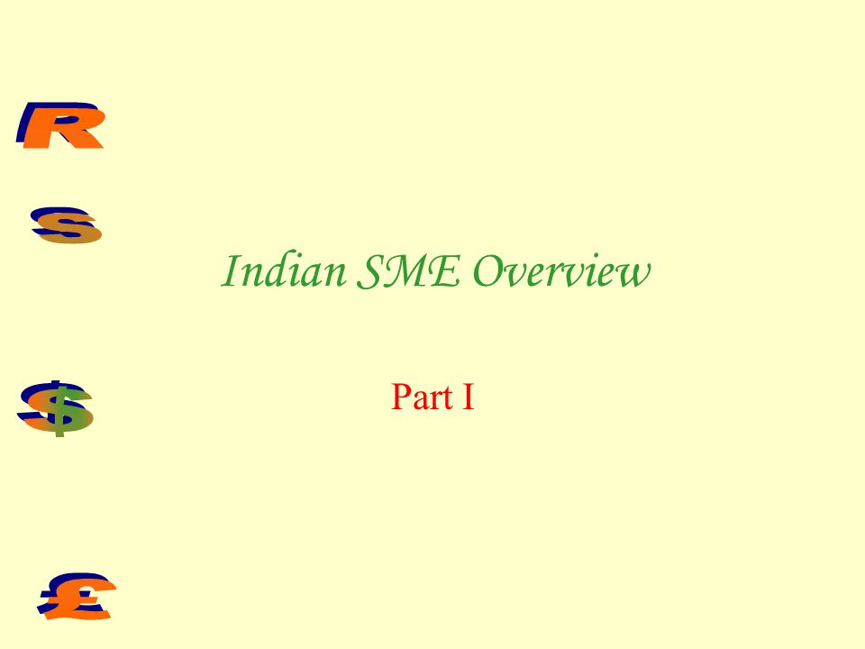 Dr R TEAM3 Presentation Plan I.Indian SME Overview.