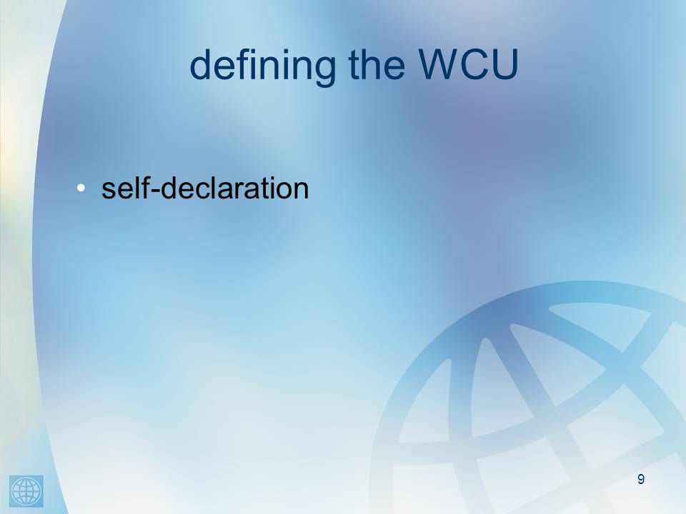 9 defining the WCU self-declaration