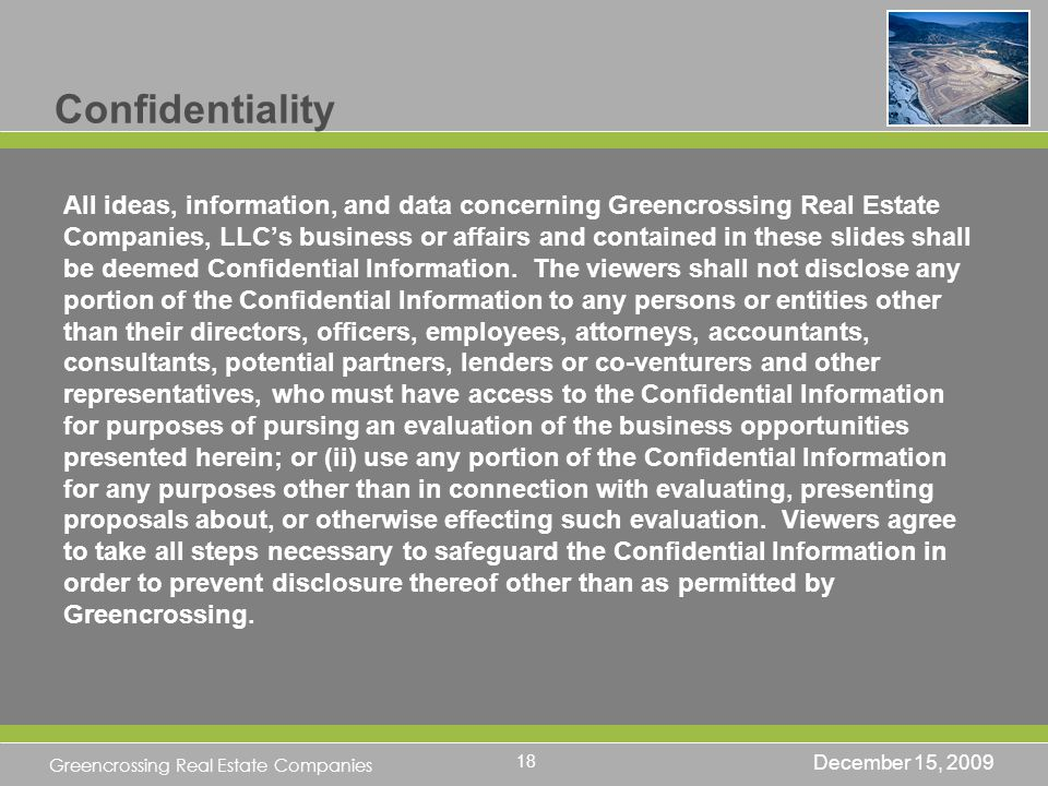 Greencrossing Real Estate Companies All ideas, information, and data concerning Greencrossing Real Estate Companies, LLCs business or affairs and contained in these slides shall be deemed Confidential Information.
