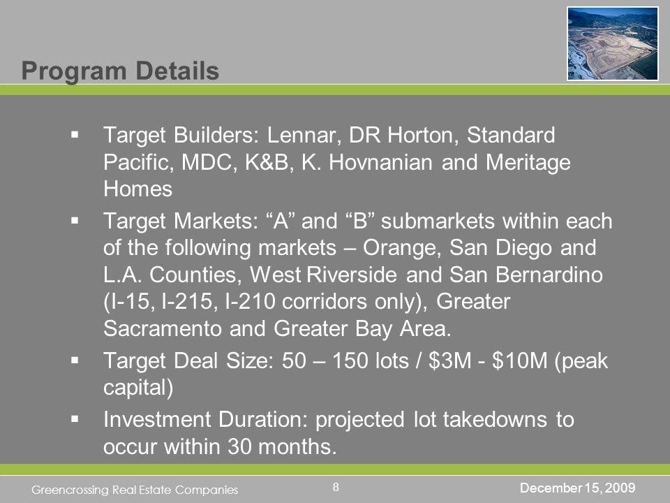 Greencrossing Real Estate Companies Program Details Target Builders: Lennar, DR Horton, Standard Pacific, MDC, K&B, K.