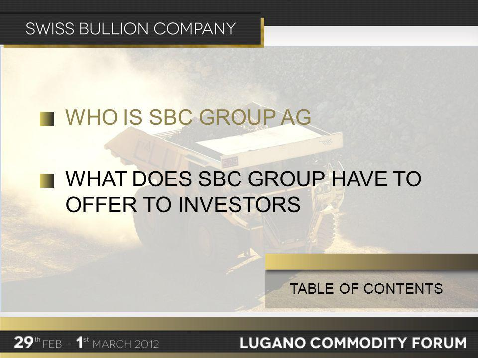 TABLE OF CONTENTS WHO IS SBC GROUP AG WHAT DOES SBC GROUP HAVE TO OFFER TO INVESTORS