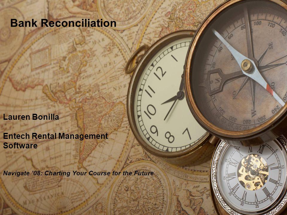 Lauren Bonilla Entech Rental Management Software Navigate 08: Charting Your Course for the Future Bank Reconciliation