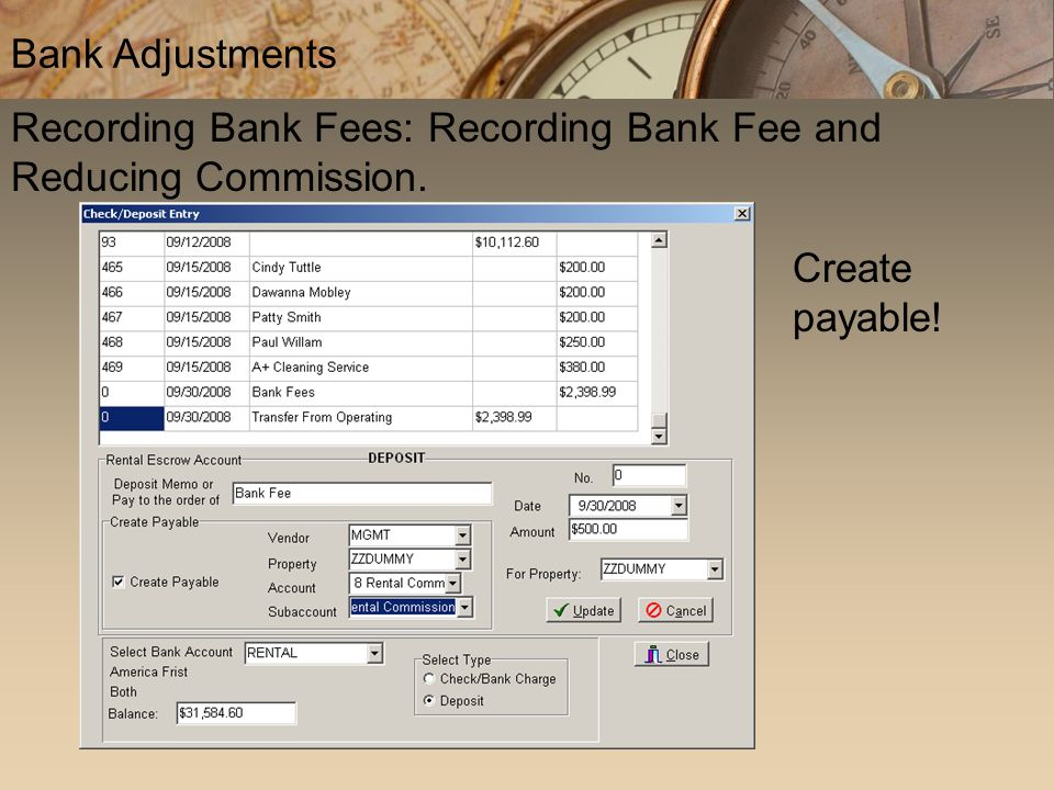 Recording Bank Fees: Recording Bank Fee and Reducing Commission. Bank Adjustments Create payable!