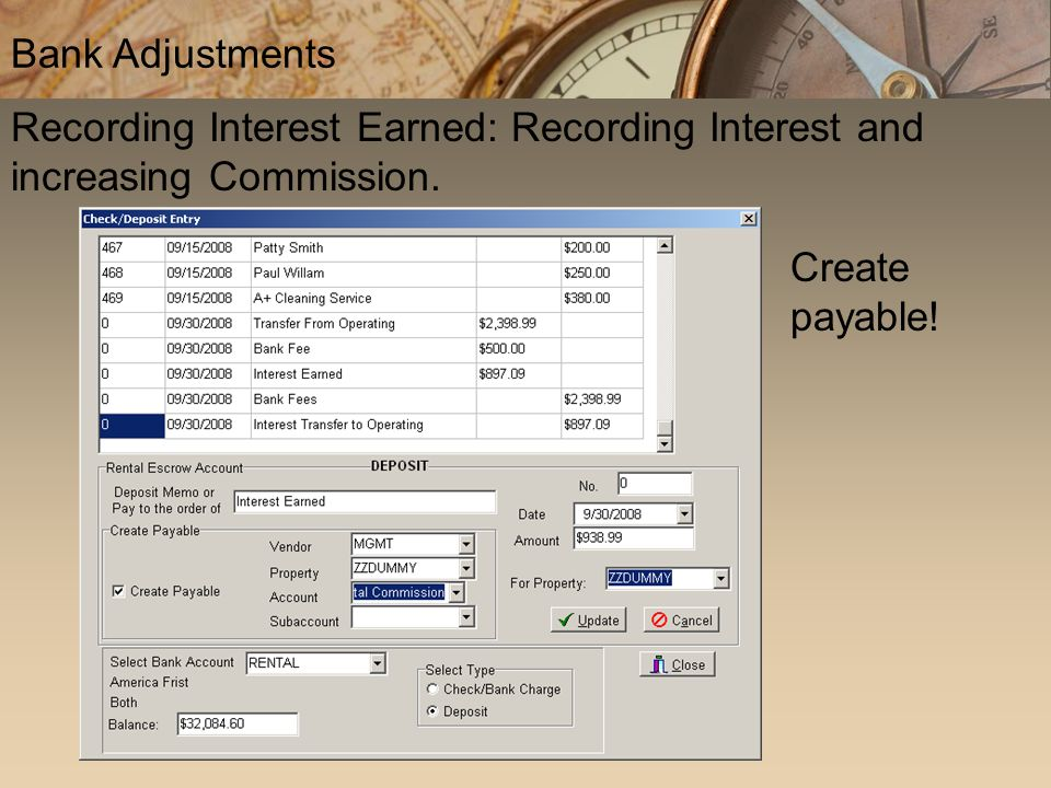 Recording Interest Earned: Recording Interest and increasing Commission. Bank Adjustments Create payable!