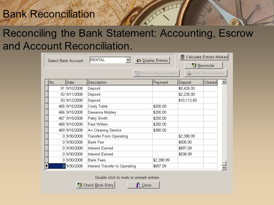 Reconciling the Bank Statement: Accounting, Escrow and Account Reconciliation. Bank Reconciliation