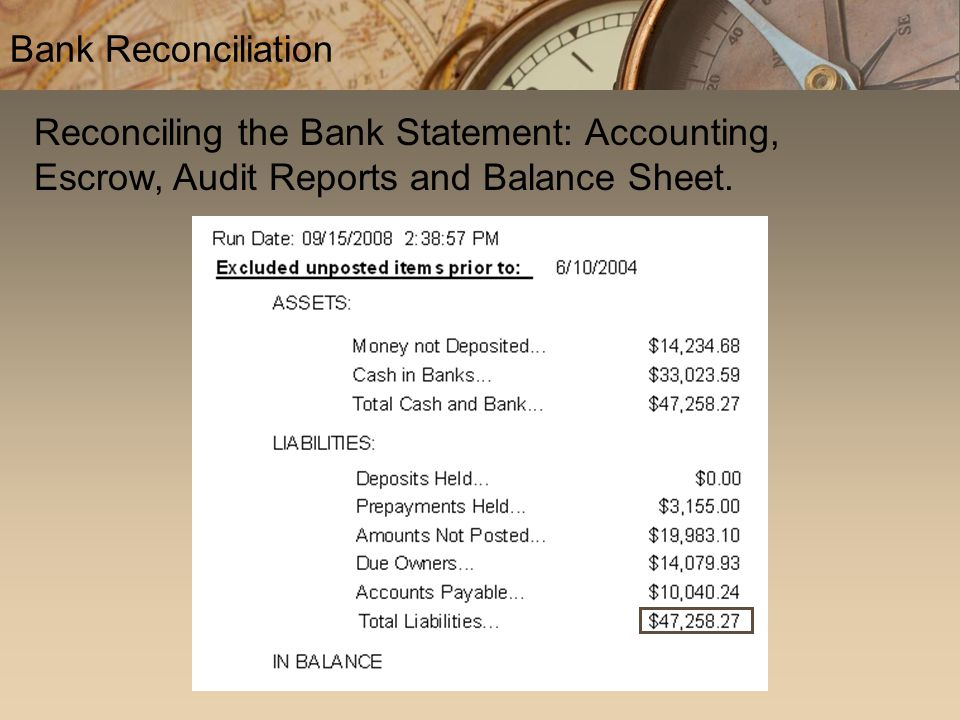 Reconciling the Bank Statement: Accounting, Escrow, Audit Reports and Balance Sheet. Bank Reconciliation
