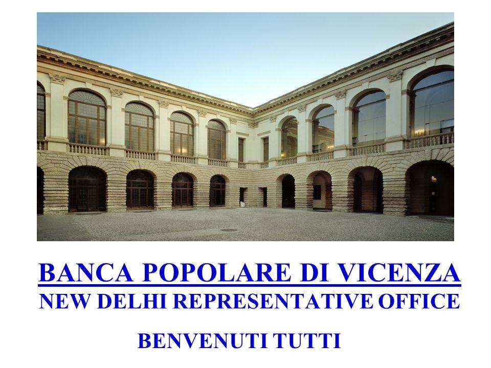 BANCA POPOLARE DI VICENZA NEW DELHI REPRESENTATIVE OFFICE BENVENUTI TUTTI